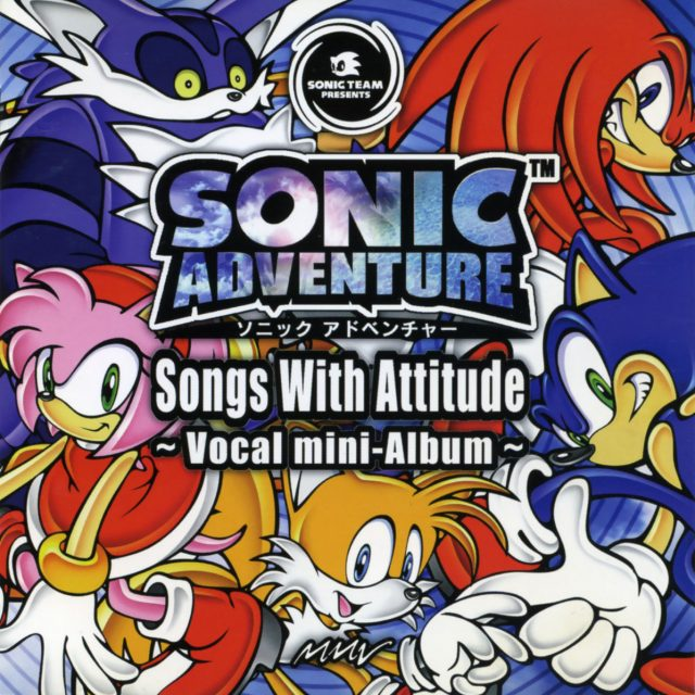 SONIC ADVENTURE Songs With Attitude ~Vocal mini-Album~