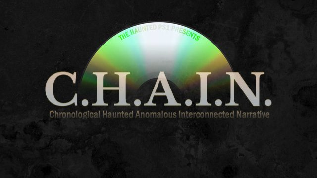 C.H.A.I.N. (Chronological Haunted Anomalous Interconnected Narrative)